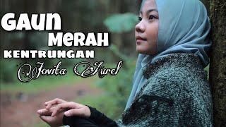 Download GAUN MERAH KENTRUNGAN COVER BY JOVITA AUREL