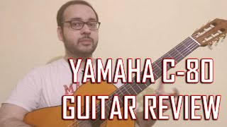 Yamaha C-80 Classical Guitar Honest Review - My first classical guitar