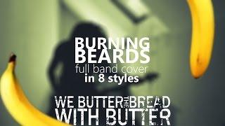 Burning Beards - Superfohn Bananendate (WBTBWB cover in 8 styles)