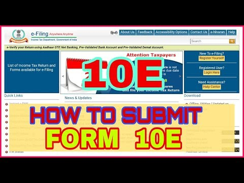 HOW TO SUBMIT FORM 10E WITH FORM16   FORM 10E KAISE FILL AND SUBMIT KARE