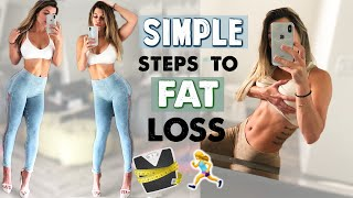 SIMPLE STEPS TO FAT LOSS | My Personal How-To