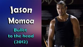 Jason Momoa - Bullet to the head (fight scene)