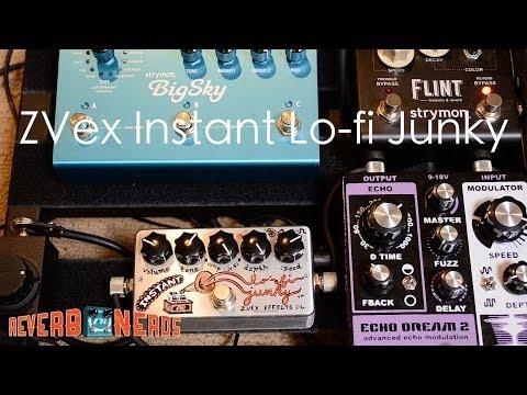 ZVex Instant Lo-fi Junky Demo/Review - ReverbNerds.com