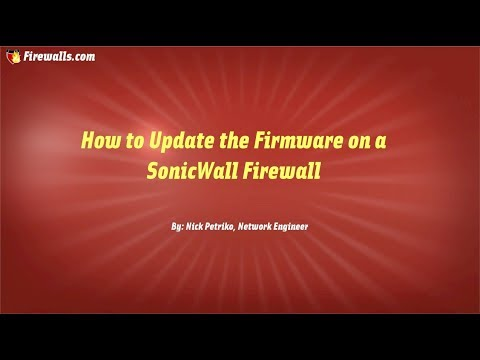 SonicWall Essentials: How To Update Firmware On A SonicWall Firewall