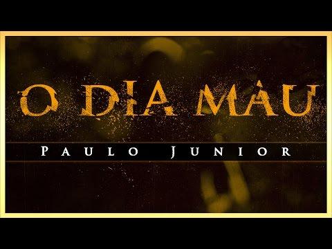 O DIA MAU - Paulo Junior