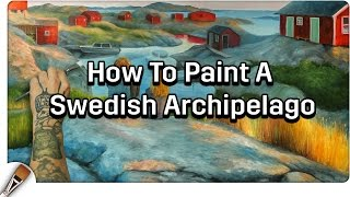 Oil Painting | How To Paint A Swedish Archipelago