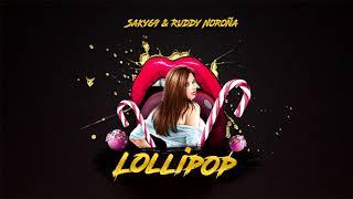Lollipop - Saky69 & Ruddy Noroña