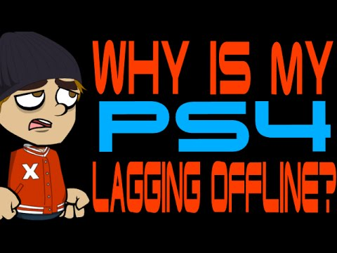 Why is My PS4 Lagging Offline?