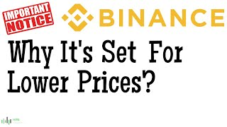 Here's Why Binance Is Set For Lower Prices