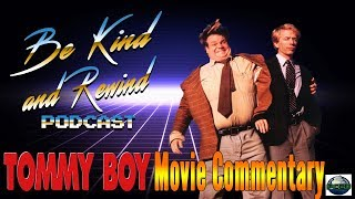 Tommy Boy Nostalgia Fact Filled Movie Commentary Podcast!