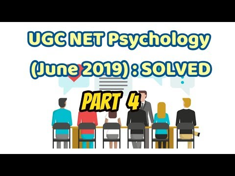 UGC NET (June 2019) Psychology : Lecture 1 (Part 4)