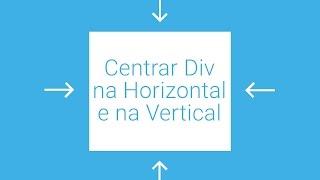 Alinhar Div na Horizontal e na Vertical (HTML/CSS)
