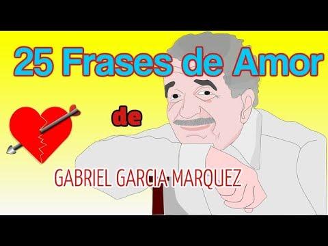 25 Frases De Amor De Gabriel Garcia Marquez Youtube