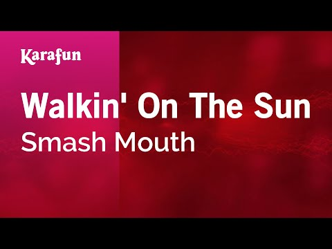 Karaoke Walkin' On The Sun - Smash Mouth *
