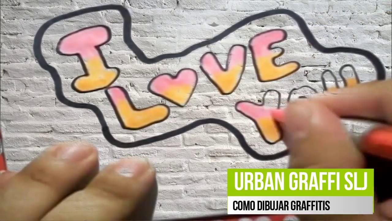 como dibujar graffitis de amor how to draw i love you como