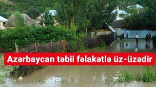 TƏCİLİ: Azərbaycan təbii fəlakətlə üz-üzədir