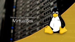 Mettre en place un serveur Web : Machine virtuelle avec Virtualbox