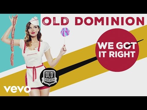 Old Dominion - We Got It Right (Audio)