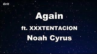 Again ft. XXXTENTACION - Noah Cyrus Karaoke 【With Guide Melody】 Instrumental