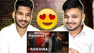 INDIANS React To RANJHANA, Nescafe Basement | Shahzad -e- Ali | 2019