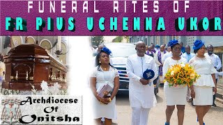 FUNERAL RITES OF FR PIUS UCHENNA UKOR | Archdiocese of Onitsha