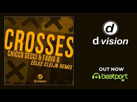 Chicco Secci & Fabio B - Crosses [Eelke Kleijn Remix]