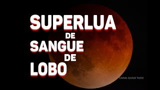 🔴 SUPERLUA DE SANGUE DE LOBO - SINAL DO APOCALIPSE?
