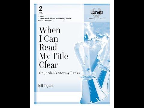 When I Can Read My Title Clear (Handbells) - Bill Ingram
