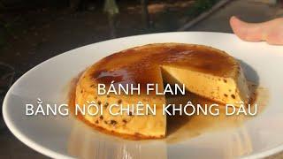 Thử làm Bánh FLAN bằng NỒI CHIÊN KHÔNG DẦU đơn giản | Ăn vặt cùng Chaochao Vlog 2020