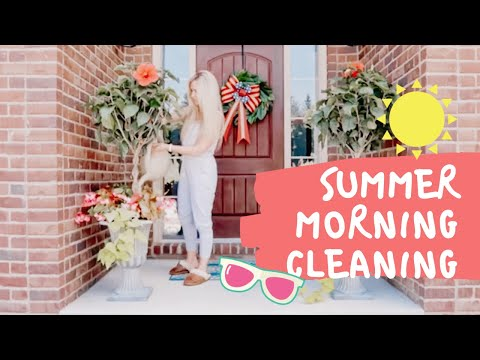 CLEAN WITH ME | SUMMER MORNING CLEANING ROUTINE