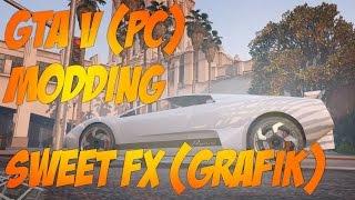GTA V (PC) - ReShade/SweetFX GRAFIK Modding! / How To / Tutorial!