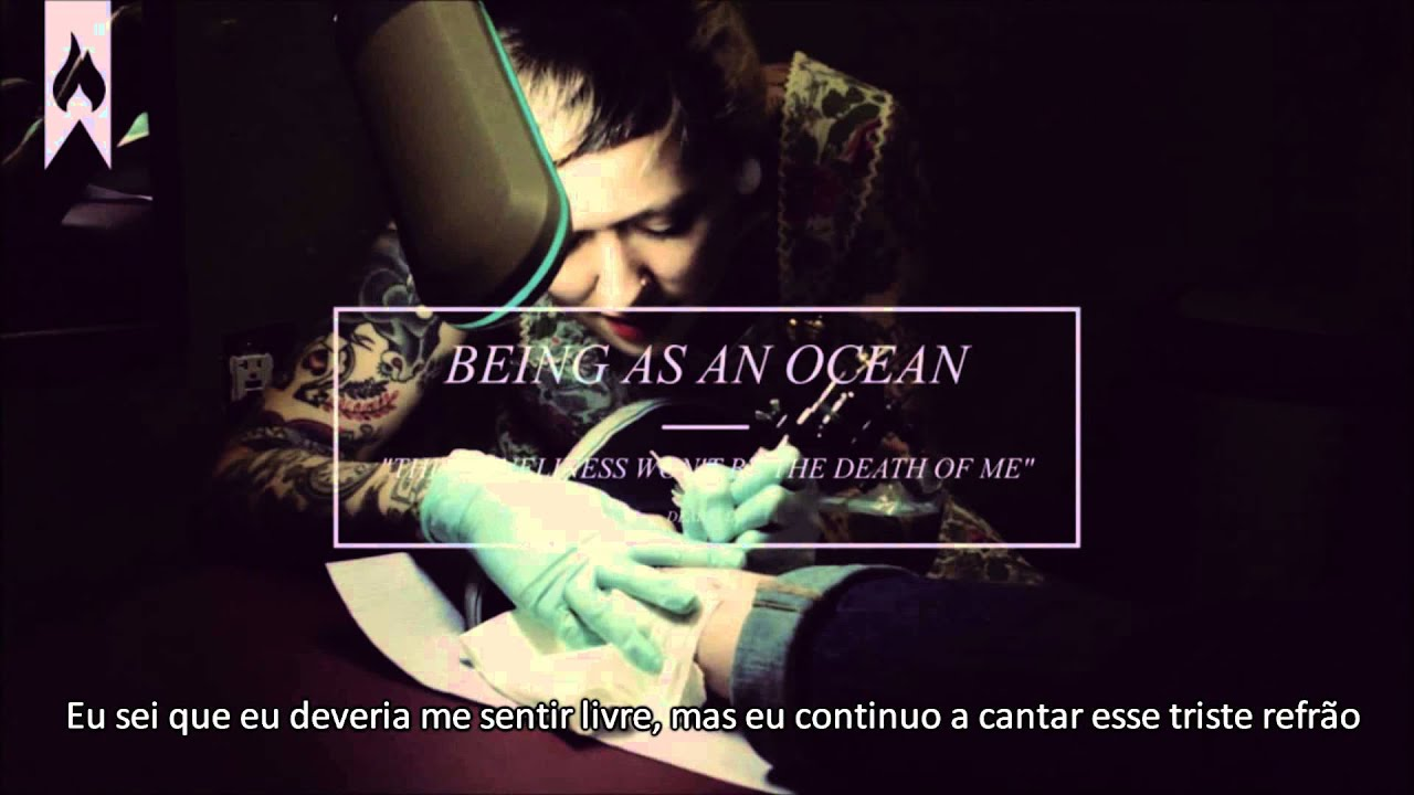 Being As An Ocean This Loneliness Won T Be The Death Of Me