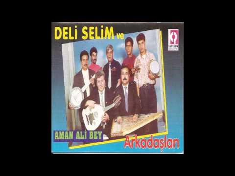 Deli Selim ve Arkadaşları - Aman Ali Bey