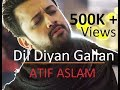 Dil Diyan Gallan Song Lyrics - Atif Aslam - Tiger Zinda Hai - Lyrical Video - With Translation