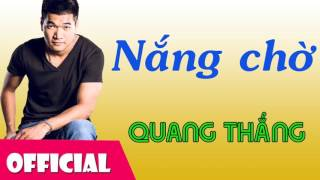 Nắng Chờ - Tạ Quang Thắng | Nhạc Trữ Tình 2016 [Official Audio]