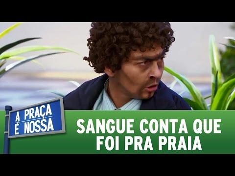 A Praça é Nossa (10/11/16) - Sangue conta que foi pra praia