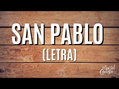 San Pablo (letra) -  Marisol Carrasco