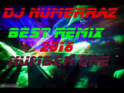 Dj Numerraz   Best Remix 2018 Number One