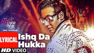 ISHQ DA HUKKA Lyrical Video Song | Luv Shv Pyar Vyar | GAK and Dolly Chawla