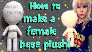 GIRL PLUSHIES!| How to make a female base plush| Collab with Rene Alexa| Cloctor Creations