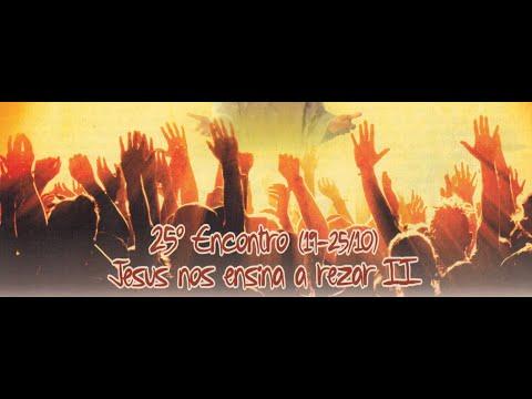 Programa Jubileu em Ação: 25º Encontro - Jesus nos ensina a rezar II