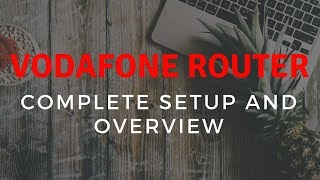 Vodafone Broadband Router Complete Review, Setup and Settings