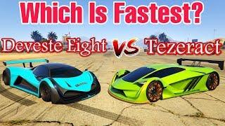 GTA 5 ONLINE : DEVESTE EIGHT VS TEZERACT (WHICH IS BEST?)