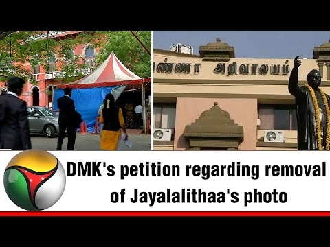 DMK's petition regarding removal of Jayalalithaa's photo from government offices and schemes