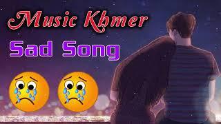 កំពូលបទសេដ 2021 Top Sad song 2021   Music Khmer - Khmer New Song 2021