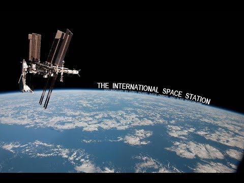 The International Space Station - Earth and Space Documentary