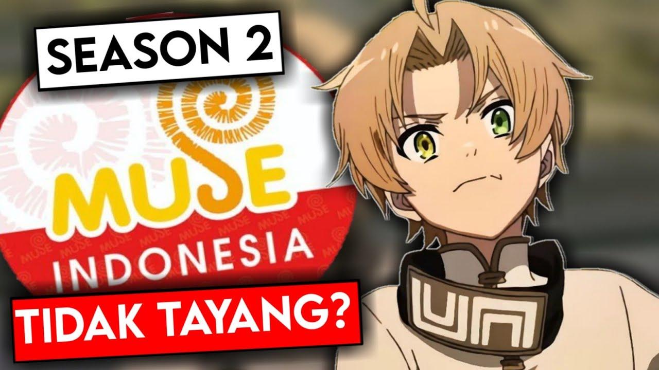 Anime Mushoku Tensei Season 2 TIDAK TAYANG Di Muse Indonesia?