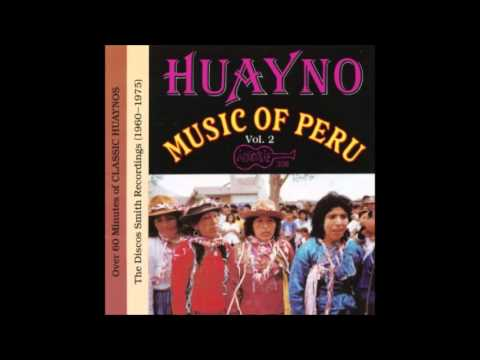 Huayno. Music Of Peru Vol. 2 1960-1975 [Full album]