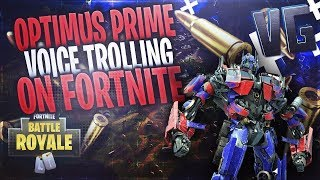 Optimus Prime Voice Trolling On Fortnite!