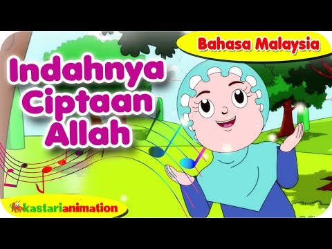 INDAHNYA CIPTAAN ALLAH   Nyanyian Anak Islam bahasa Malaysia bersama Diva Kastari Animation Official